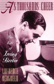 AS THOUSANDS CHEER: The Life of Irving Berlin by Laurence Bergreen