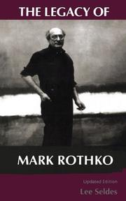 THE LEGACY OF MARK ROTHKO by Lee Seldes