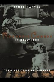 ROMANTIC COMEDY: In Hollywood from Lubitsch to Sturges by James Harvey