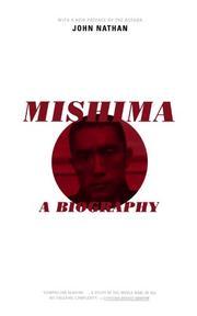 MISHIMA: A Biography by John Nathan