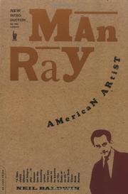 MAN RAY: American Artist by Neil Baldwin