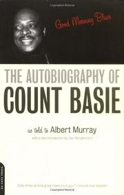 GOOD MORNING BLUES: The Autobiography of Count Basie by Count with Albert Murray Basie