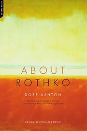 ABOUT ROTHKO by Dore Ashton