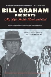 BILL GRAHAM PRESENTS: My Life Inside Rock and Out by Bill & Robert Greenfield Graham