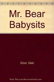 MR. BEAR BABYSITS by Debi Gliori