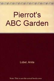 PIERROT'S ABC GARDEN by Anita Lobel