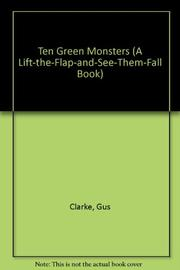 TEN GREEN MONSTERS by Gus Clarke