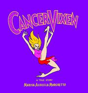 CANCER VIXEN by Marisa Acocella Marchetto