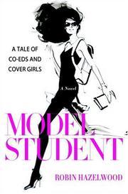 MODEL STUDENT by Robin Hazelwood