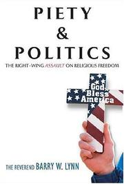 PIETY AND POLITICS by Barry W. Lynn