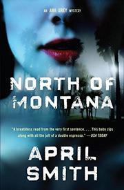 NORTH OF MONTANA by April Smith