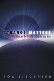 STRANGE MATTERS by Tom Siegfried