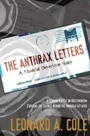 THE ANTHRAX LETTERS by Leonard A. Cole
