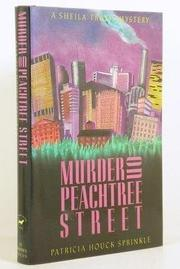 MURDER ON PEACHTREE STREET by Patricia Houck Sprinkle