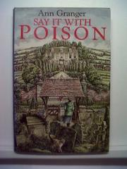 SAY IT WITH POISON by Ann Granger