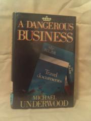 A DANGEROUS BUSINESS by Michael Underwood