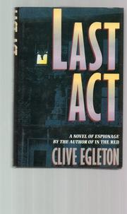 LAST ACT by Clive Egleton