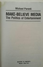 MAKE-BELIEVE MEDIA by Michael Parenti