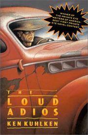 THE LOUD ADIOS by Ken Kuhlken