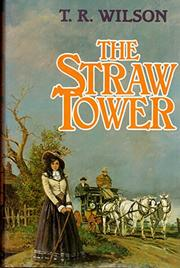 THE STRAW TOWER by T.R. Wilson
