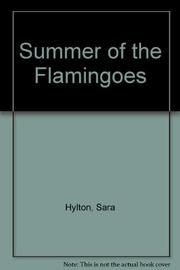 SUMMER OF THE FLAMINGOES by Sara Hylton