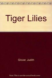 TIGER LILIES by Judith Glover