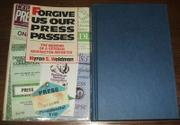 FORGIVE US OUR PRESS PASSES by Myron Waldman