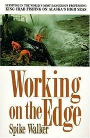 WORKING ON THE EDGE by Spike Walker