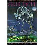 THE AXEMAN'S JAZZ by Julie Smith