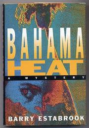 BAHAMA HEAT by Barry Estabrook