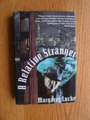 A RELATIVE STRANGER by Margaret Lucke