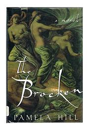 THE BROCKEN by Pamela Hill