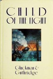 CHILD OF THE LIGHT by Janet Gluckman