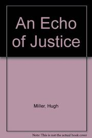 AN ECHO OF JUSTICE by Hugh Miller
