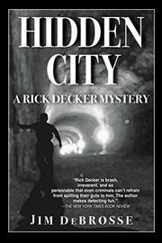 HIDDEN CITY by Jim DeBrosse