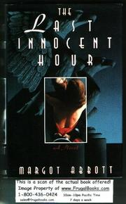 THE LAST INNOCENT HOUR by Margot Abbott