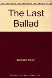 THE LAST BALLAD by Helen Cannam