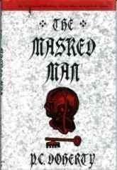 THE MASKED MAN by P.C. Doherty