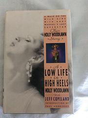 A LOW LIFE IN HIGH HEELS by Holly Woodlawn