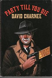PARTY TILL YOU DIE by David Charnee