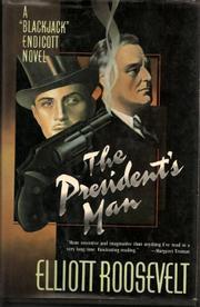 THE PRESIDENT'S MAN by Elliott Roosevelt