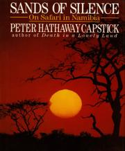 SANDS OF SILENCE: On Safari in Namibia by Peter Hathaway Capstick