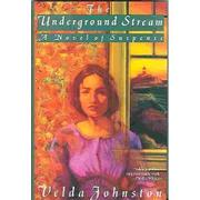 THE UNDERGROUND STREAM by Velda Johnston