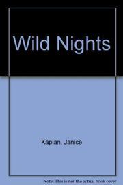 WILD NIGHTS by Janice Kaplan