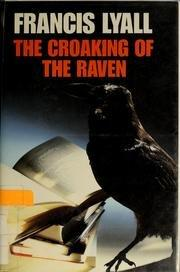 THE CROAKING OF THE RAVEN by Francis Lyall