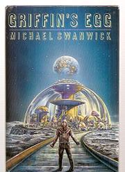 GRIFFIN'S EGG by Michael Swanwick