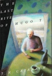 THE LAST RITE OF HUGO T. by J.N. Catanach