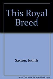 THIS ROYAL BREED by Judith Saxton