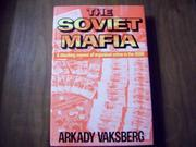 THE SOVIET MAFIA by Arkady Vaksberg