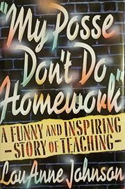 MY POSSE DON'T DO HOMEWORK by LouAnne Johnson